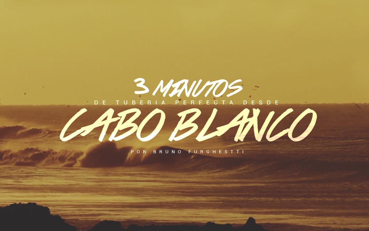 3 minutos de tubería perfecta desde Cabo Blanco