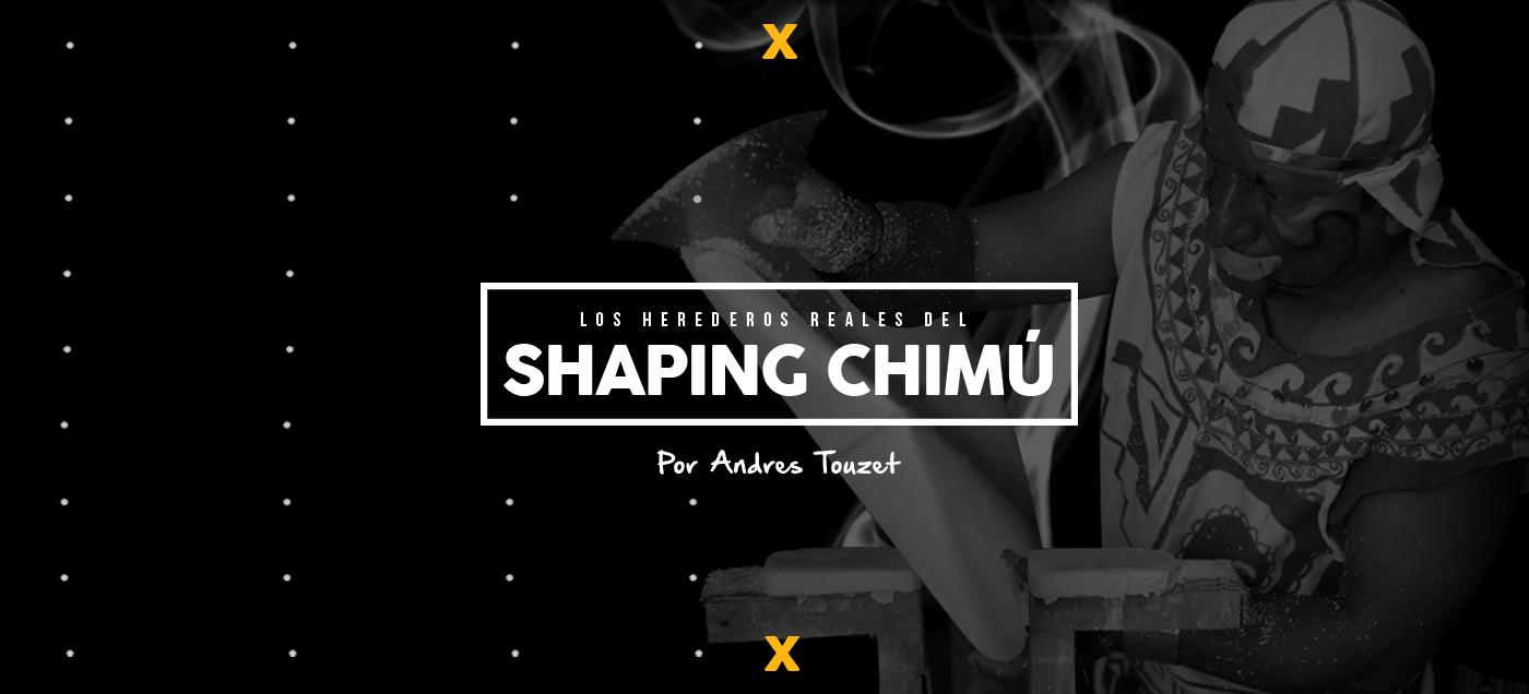 Los Herederos Reales del Shaping Chimú