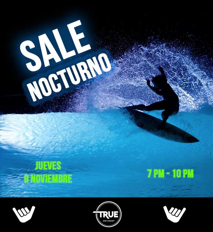 SALE NOCTURNO en tienda True Surf Concept Store!