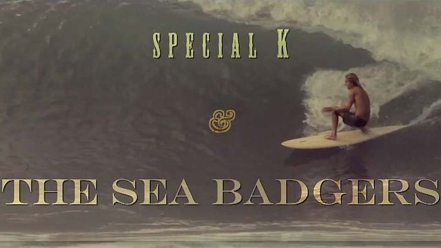 [VIDEO] Special K & The Sea Badger