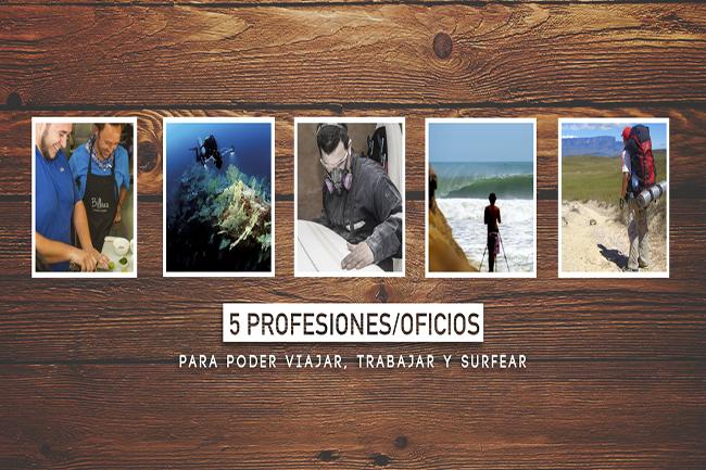 5 Profesiones/Oficios que te pueden servir para viajar, trabajar y surfear por el mundo.
