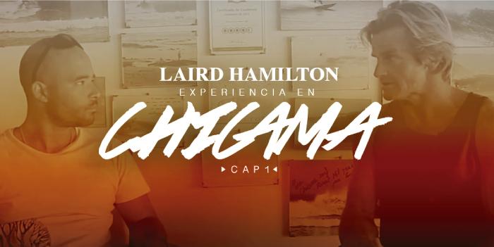 LAIRD HAMILTON / Cap. 1: Experiencia en Chicama