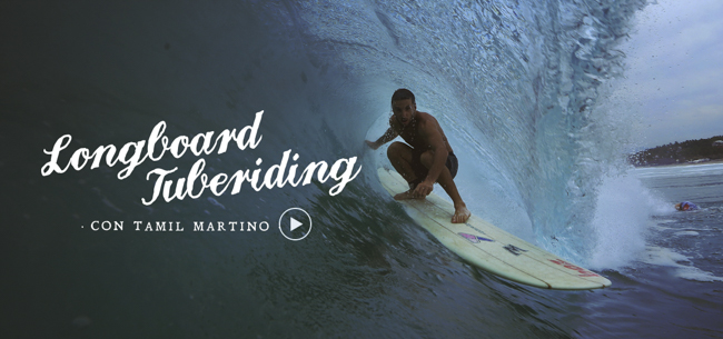 [VIDEO] Longboard Tuberiding con Tamil Martino