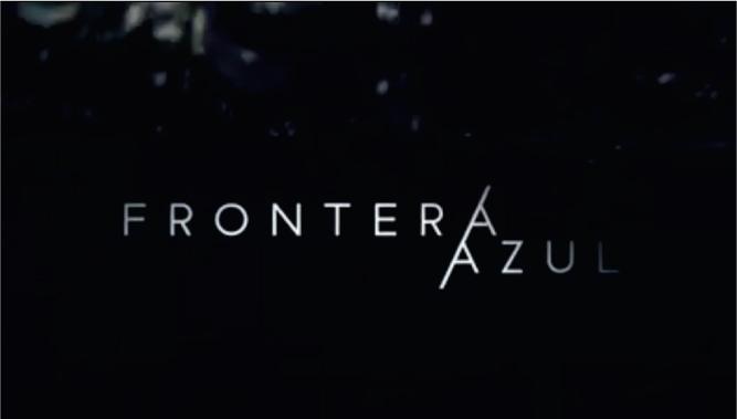 Trailer FRONTERA AZUL