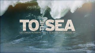 To The Sea,interesante video que muestra la similitud entre el surfing y correr con testimoniales de pros destacados en sus respectivas áreas